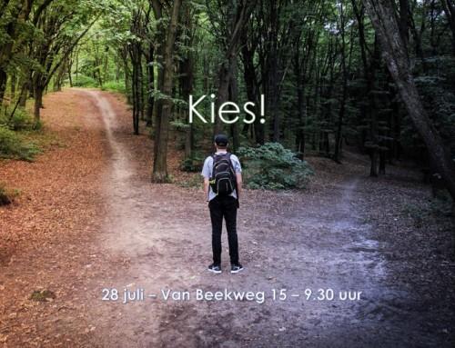 Zondag 28 juli; 'Kies!'