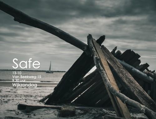 Zondag 13-10:  'Safe' –  wijkzondag + Praatplan