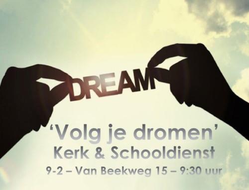 Zondag a.s. 'Volg je dromen' – online