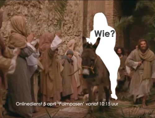 Zondag 5 april: 'Wie?'