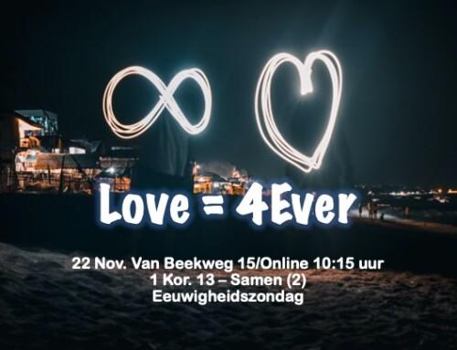 Love = 4Ever – Eeuwigheidszondag